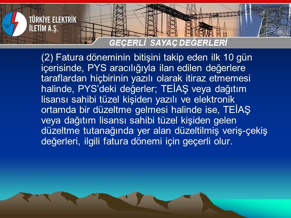30-31 Ekim 2009 OSB İstanbul Toplantısı Sunumu (2) Fatura döneminin bitişini takip eden ilk 10 gün içerisinde, PYS aracılığıyla ilan edilen değerlere