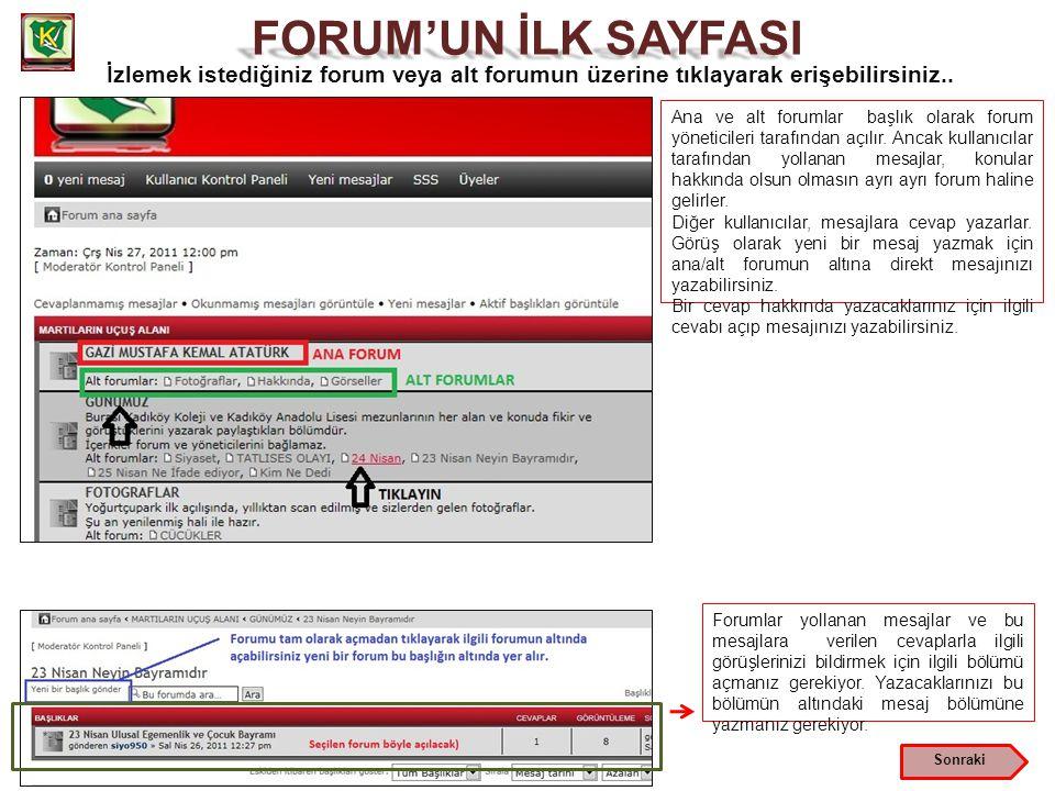 FORUM'UN İLK SAYFASI İzlemek istediğiniz forum veya alt forumun üzerine tıklayarak erişebilirsiniz..