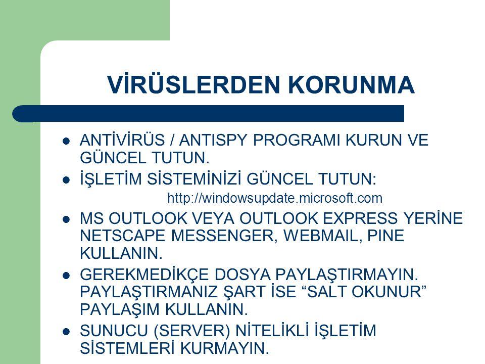 VİRÜSLERDEN KORUNMA ANTİVİRÜS / ANTISPY PROGRAMI KURUN VE GÜNCEL TUTUN.