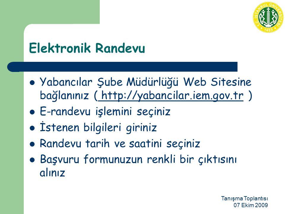 Tanışma Toplantısı 07 Ekim 2009 Elektronik Randevu Yabancılar Şube Müdürlüğü Web Sitesine bağlanınız ( http://yabancilar.iem.gov.tr ) http://yabancila