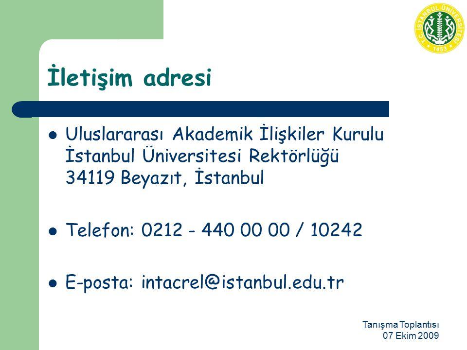 Tanışma Toplantısı 07 Ekim 2009 İletişim adresi Uluslararası Akademik İlişkiler Kurulu İstanbul Üniversitesi Rektörlüğü 34119 Beyazıt, İstanbul Telefon: 0212 - 440 00 00 / 10242 E-posta: intacrel@istanbul.edu.tr