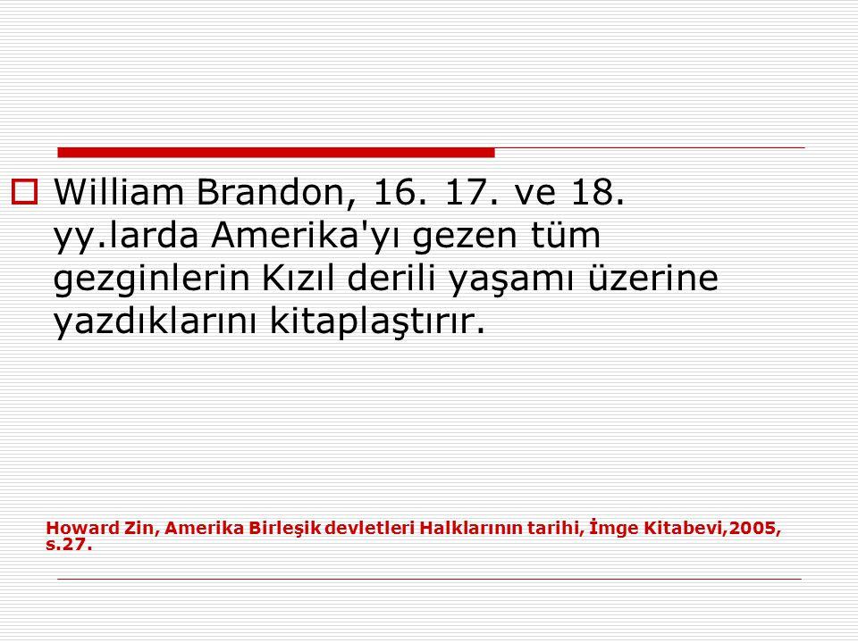  William Brandon, 16.17. ve 18.