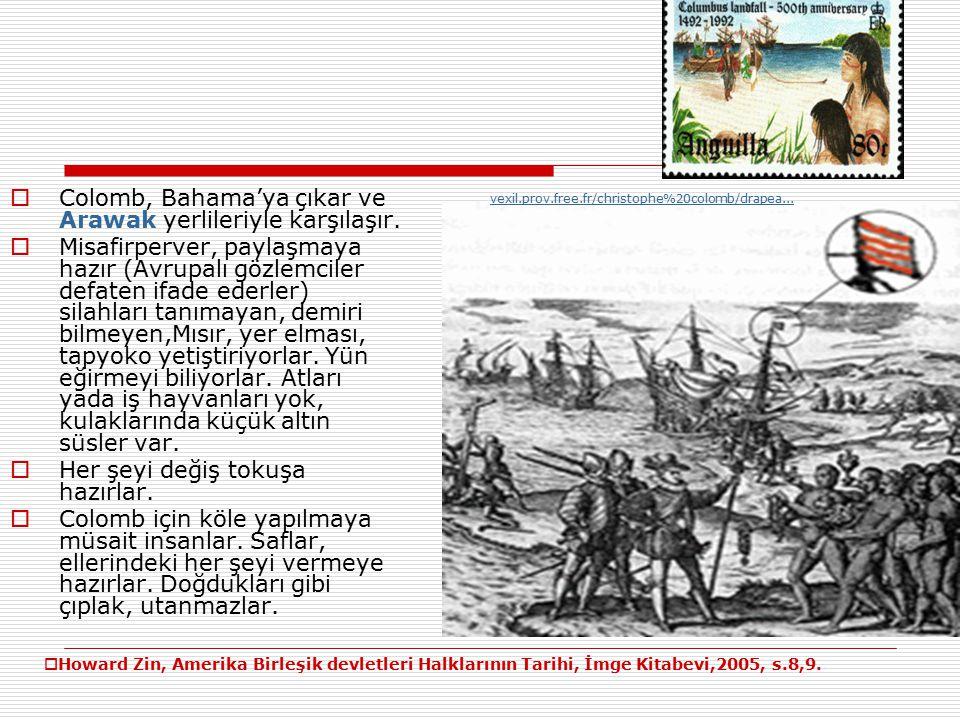  Colomb, Bahama'ya çıkar ve Arawak yerlileriyle karşılaşır.
