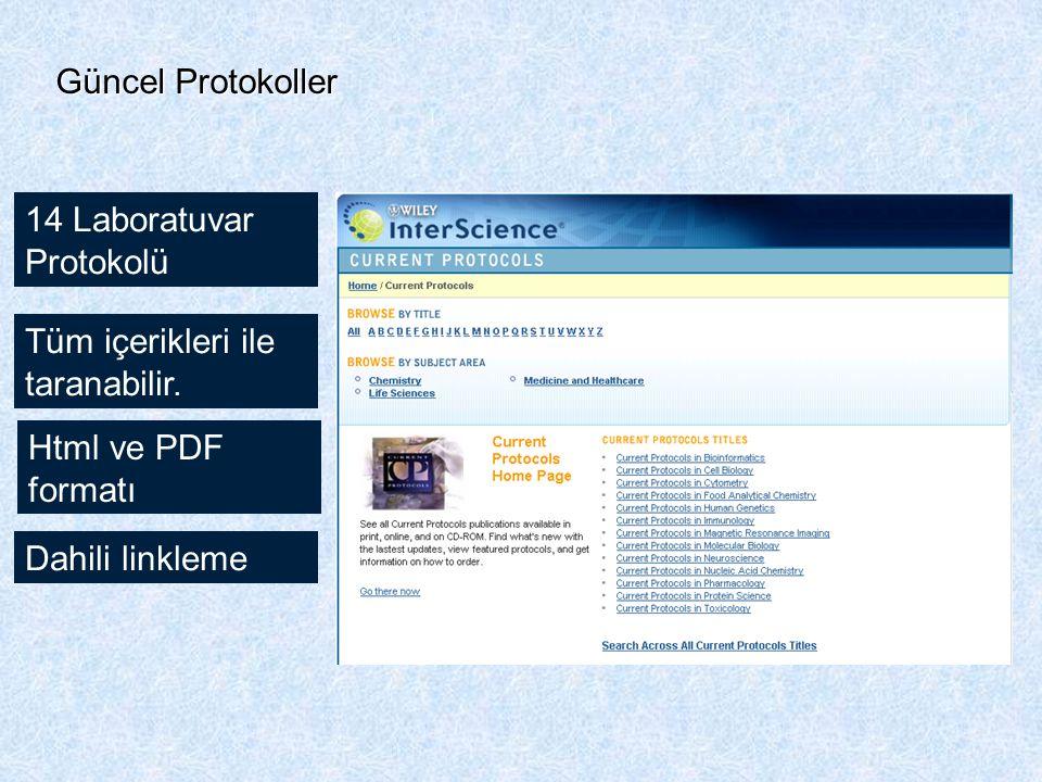 14 Laboratuvar Protokolü Tüm içerikleri ile taranabilir. Html ve PDF formatı Dahili linkleme Güncel Protokoller