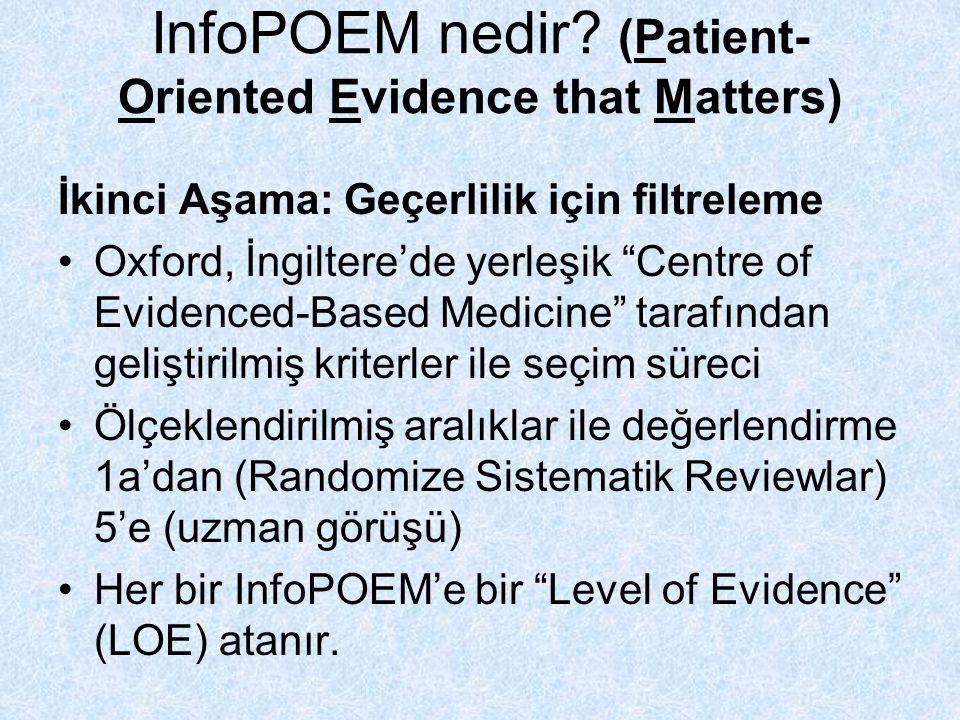 """İkinci Aşama: Geçerlilik için filtreleme Oxford, İngiltere'de yerleşik """"Centre of Evidenced-Based Medicine"""" tarafından geliştirilmiş kriterler ile seç"""