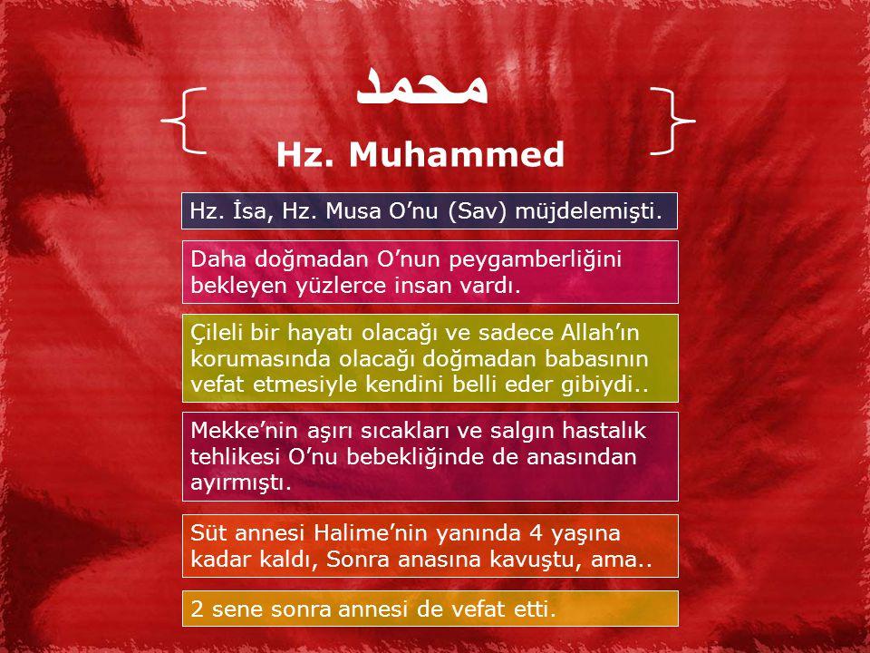 محمد Hz.Muhammed Hz. İsa, Hz. Musa O'nu (Sav) müjdelemişti.