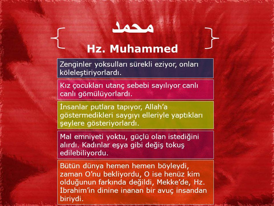 محمد Hz.Muhammed Zenginler yoksulları sürekli eziyor, onları köleleştiriyorlardı.