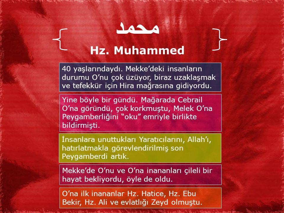 محمد Hz.Muhammed 40 yaşlarındaydı.
