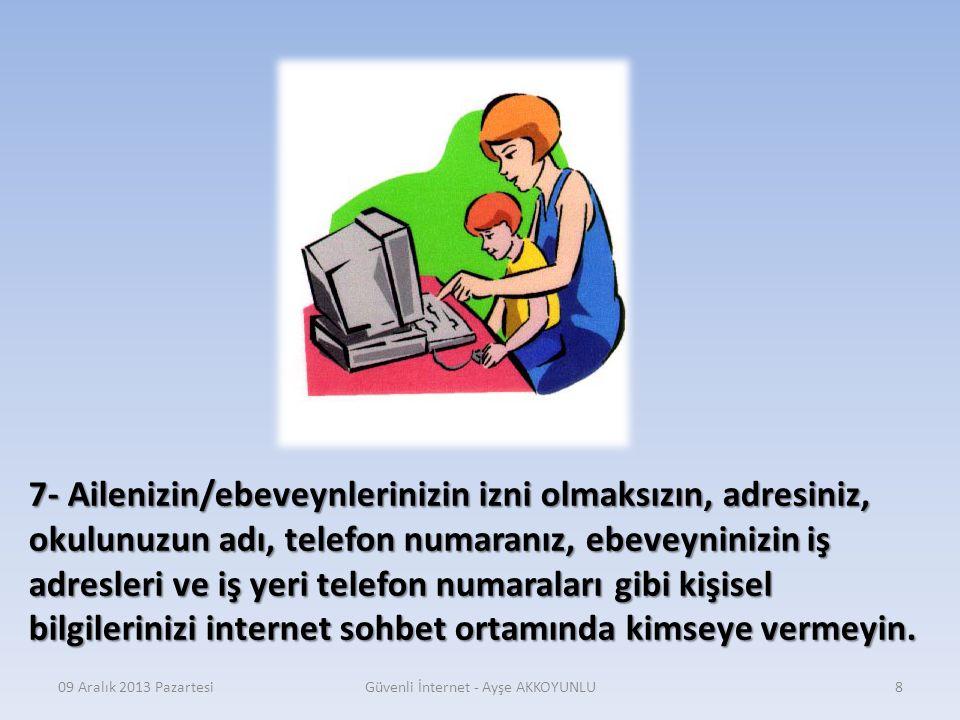09 Aralık 2013 PazartesiGüvenli İnternet - Ayşe AKKOYUNLU7 6- Ziyaret ettiğiniz sitenin