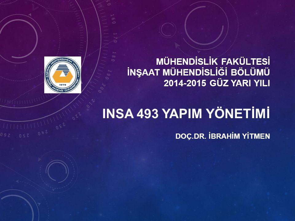 MÜHENDİSLİK FAKÜLTESİ İNŞAAT MÜHENDİSLİĞİ BÖLÜMÜ 2014-2015 GÜZ YARI YILI DOÇ.DR.