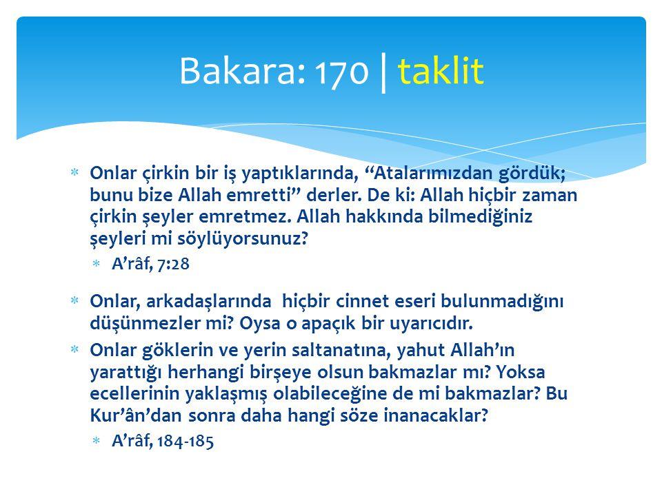 """ Onlar çirkin bir iş yaptıklarında, """"Atalarımızdan gördük; bunu bize Allah emretti"""" derler. De ki: Allah hiçbir zaman çirkin şeyler emretmez. Allah h"""