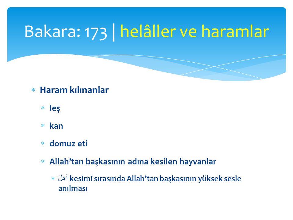  Haram kılınanlar  leş  kan  domuz eti  Allah'tan başkasının adına kesilen hayvanlar  أهلّ kesimi sırasında Allah'tan başkasının yüksek sesle an