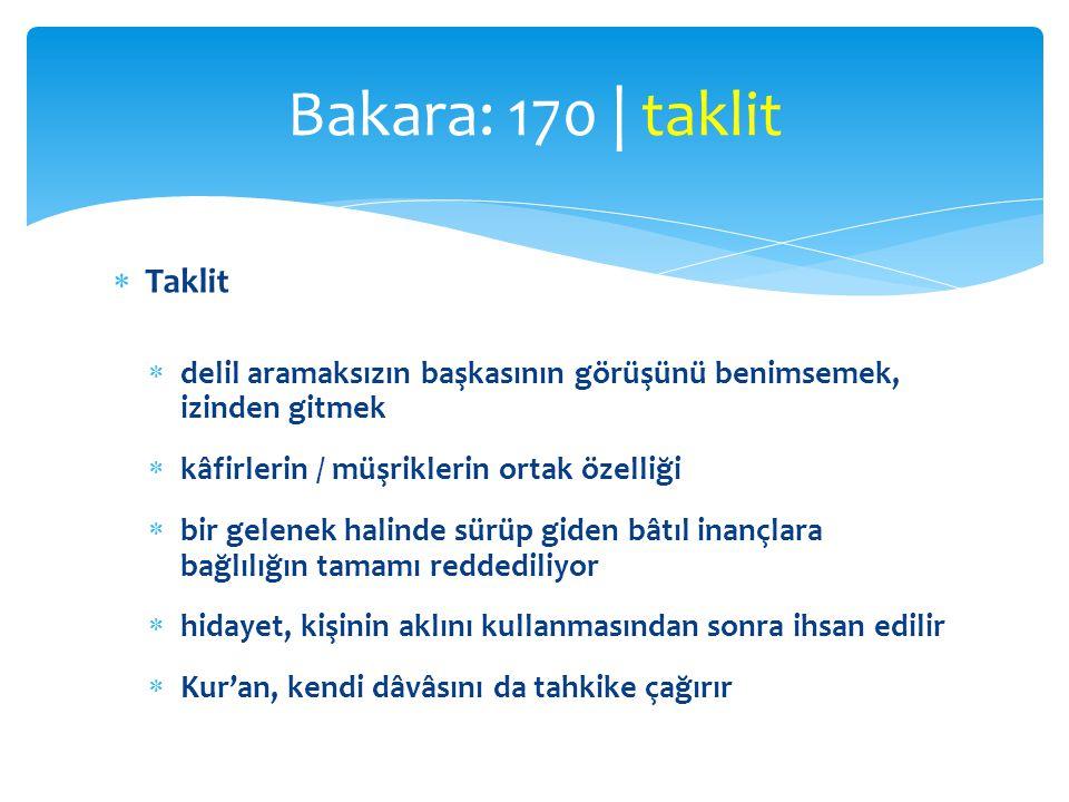  İnançta taklit caiz değil  Allah'ın varlığı, birliği, Peygamberin doğruluğu, Kur'ân'ın hak kitap oluşu, âhiretin varlığı gibi konular: Kur'ân'ın insanları tahkike çağırdığı temel iman meseleleri  Taklidî iman  sahih ise de tahkikin terki sebebiyle kişi günahkâr olur  164.