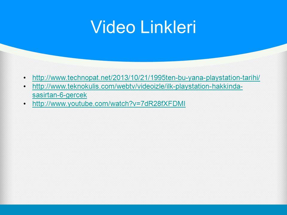 Video Linkleri http://www.technopat.net/2013/10/21/1995ten-bu-yana-playstation-tarihi/ http://www.teknokulis.com/webtv/videoizle/ilk-playstation-hakki
