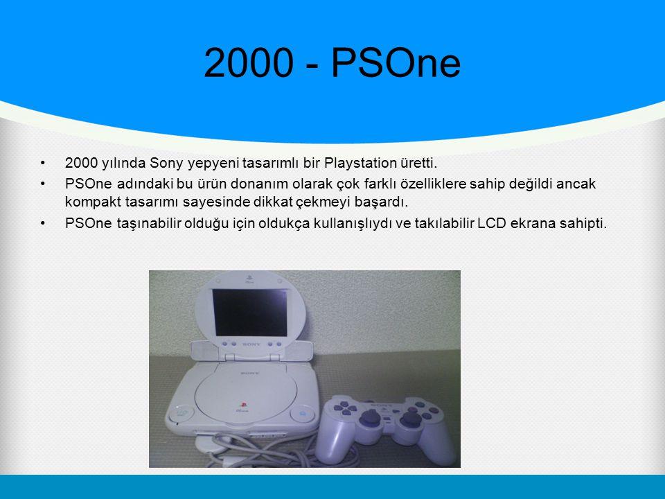 2000 - PSOne 2000 yılında Sony yepyeni tasarımlı bir Playstation üretti. PSOne adındaki bu ürün donanım olarak çok farklı özelliklere sahip değildi an