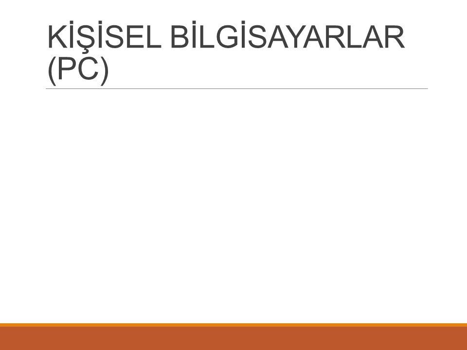 KİŞİSEL BİLGİSAYARLAR (PC)