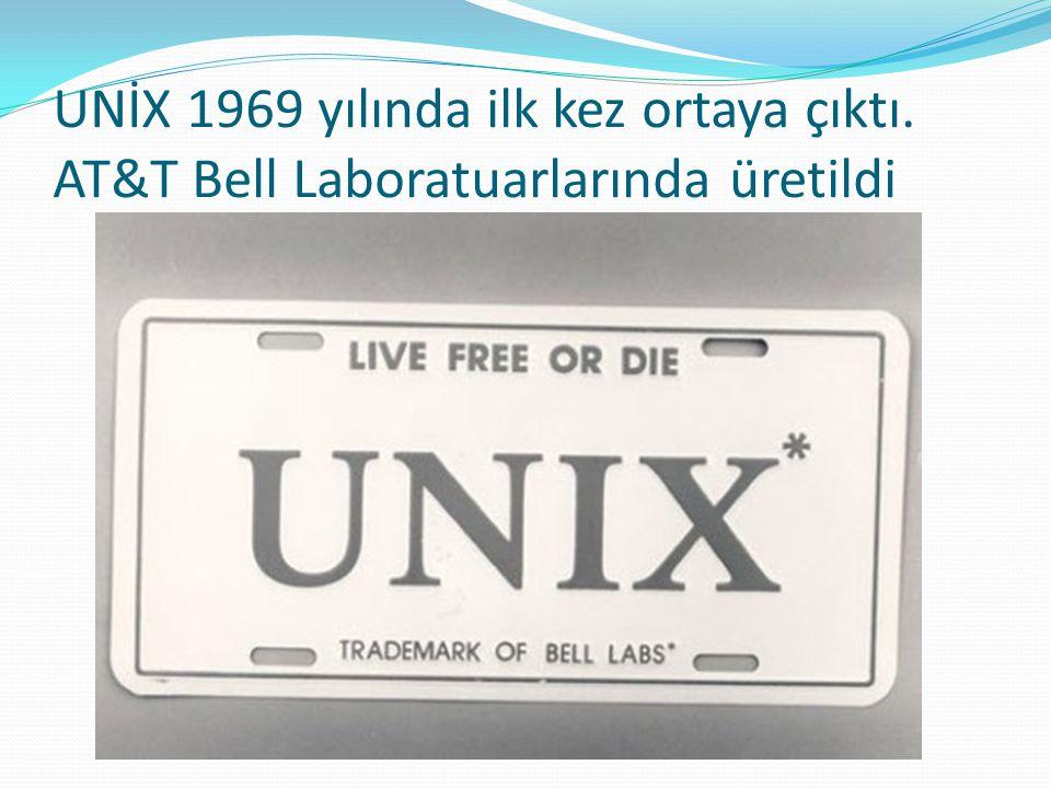 UNİX 1969 yılında ilk kez ortaya çıktı. AT&T Bell Laboratuarlarında üretildi