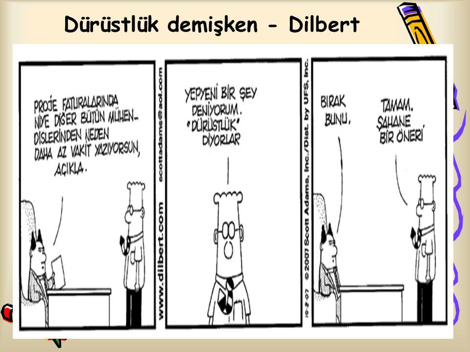 Dürüstlük demişken - Dilbert Radikal-çevrimiçi Dilbert Çizer: Scott Adams - Web Sitesi: http://www.dilbert.com/Scott Adamshttp://www.dilbert.com/