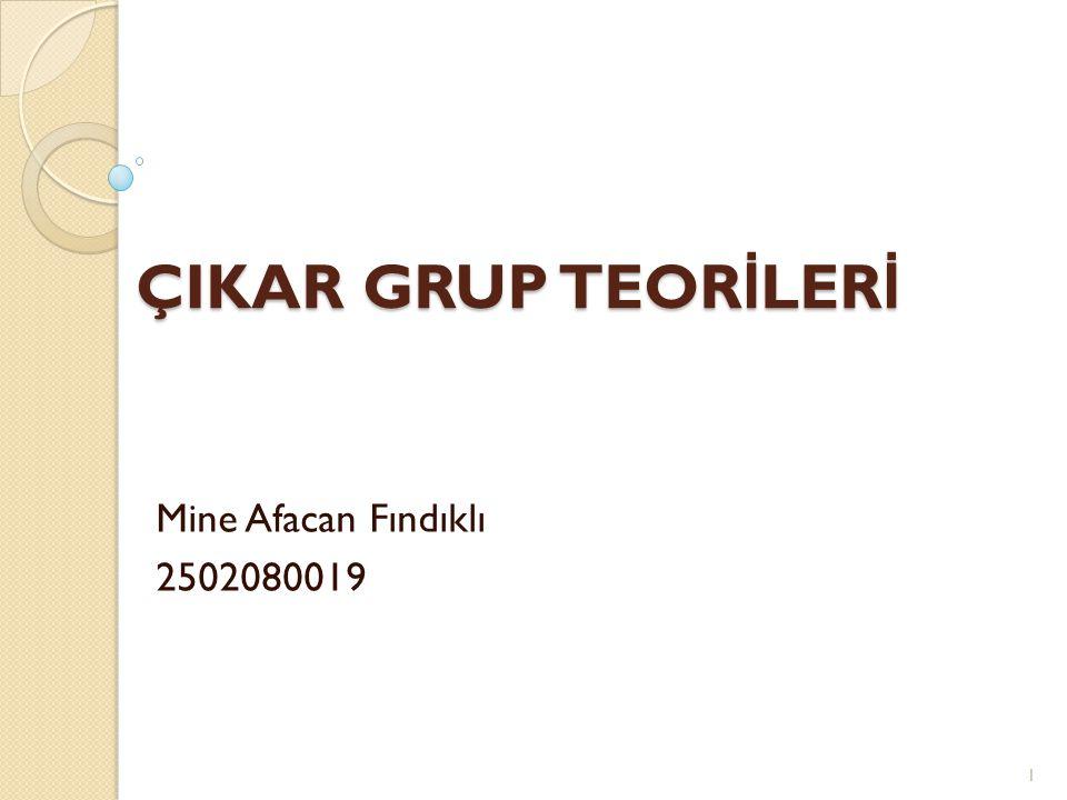 ÇIKAR GRUP TEOR İ LER İ Mine Afacan Fındıklı 2502080019 1