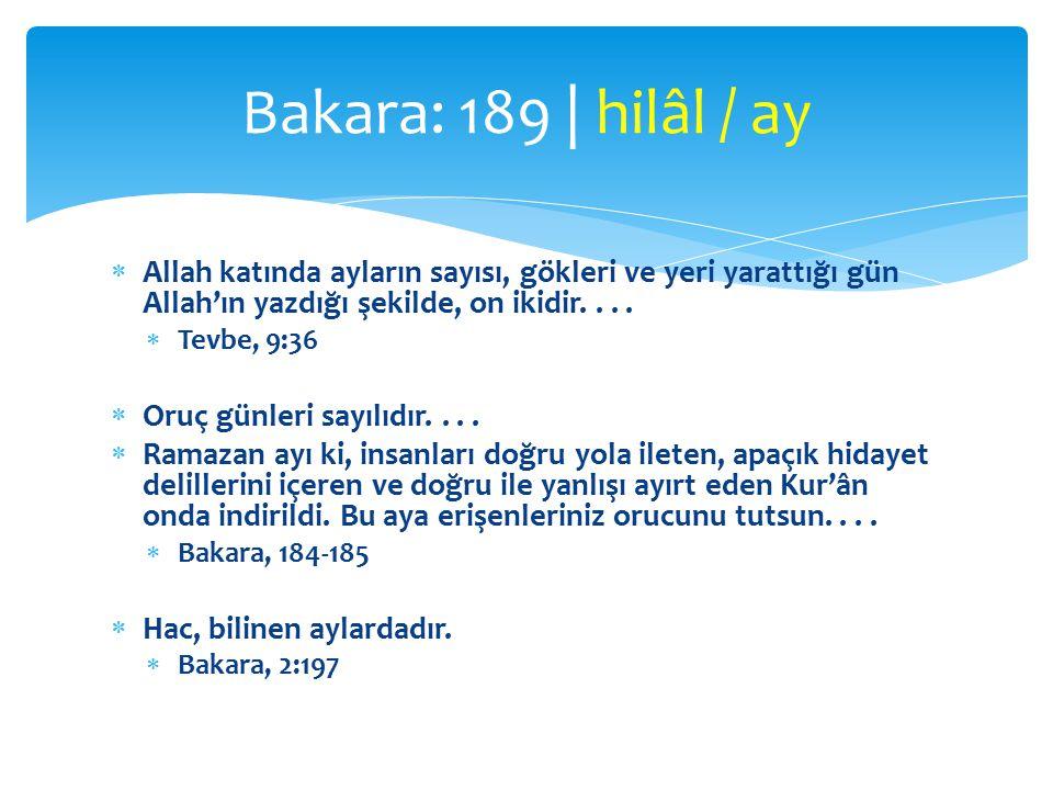  Allah katında ayların sayısı, gökleri ve yeri yarattığı gün Allah'ın yazdığı şekilde, on ikidir....
