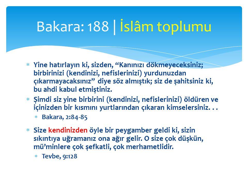  Müslümanın herşeyi, kanı, namusu ve malı Müslümana haramdır.