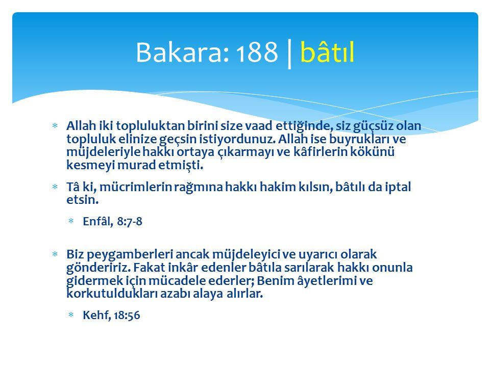  Allah iki topluluktan birini size vaad ettiğinde, siz güçsüz olan topluluk elinize geçsin istiyordunuz.