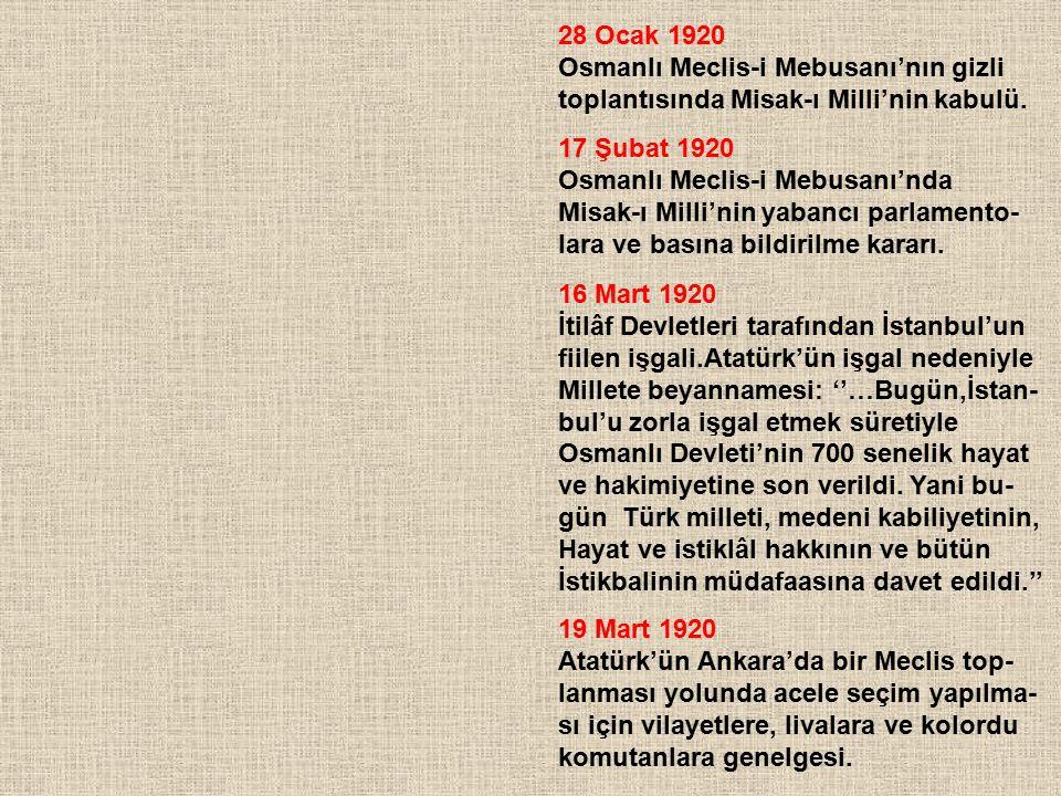 28 Ocak 1920 Osmanlı Meclis-i Mebusanı'nın gizli toplantısında Misak-ı Milli'nin kabulü. 17 Şubat 1920 Osmanlı Meclis-i Mebusanı'nda Misak-ı Milli'nin