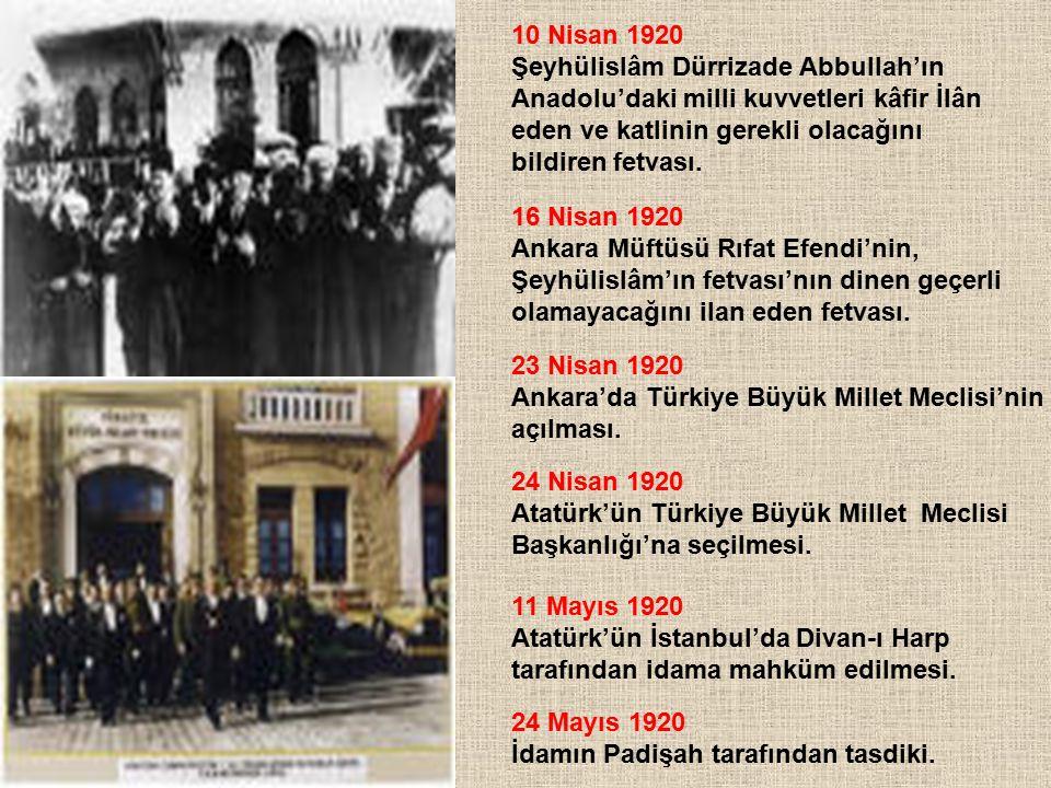 10 Nisan 1920 Şeyhülislâm Dürrizade Abbullah'ın Anadolu'daki milli kuvvetleri kâfir İlân eden ve katlinin gerekli olacağını bildiren fetvası. 16 Nisan