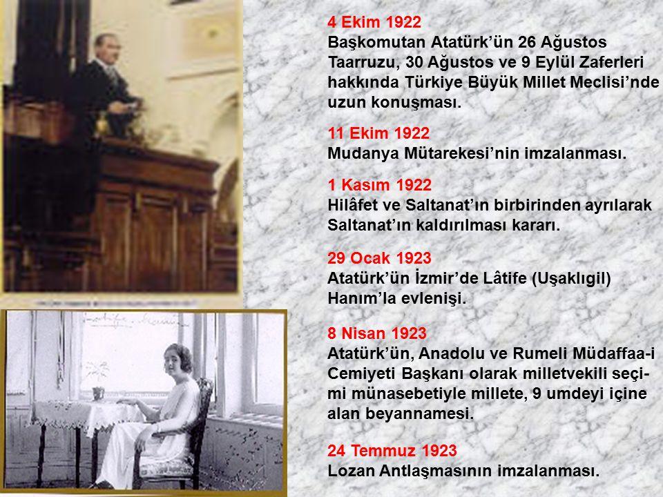 4 Ekim 1922 Başkomutan Atatürk'ün 26 Ağustos Taarruzu, 30 Ağustos ve 9 Eylül Zaferleri hakkında Türkiye Büyük Millet Meclisi'nde uzun konuşması. 11 Ek