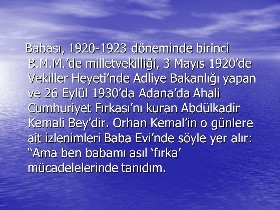 Babası, 1920-1923 döneminde birinci B.M.M.'de milletvekilliği, 3 Mayıs 1920'de Vekiller Heyeti'nde Adliye Bakanlığı yapan ve 26 Eylül 1930'da Adana'da