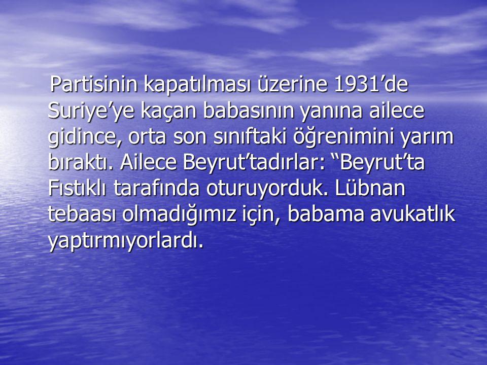Bir süre sonra bu işten de çıkarıldı.13 1944'te oğlu Nazım Temmuz doğdu.