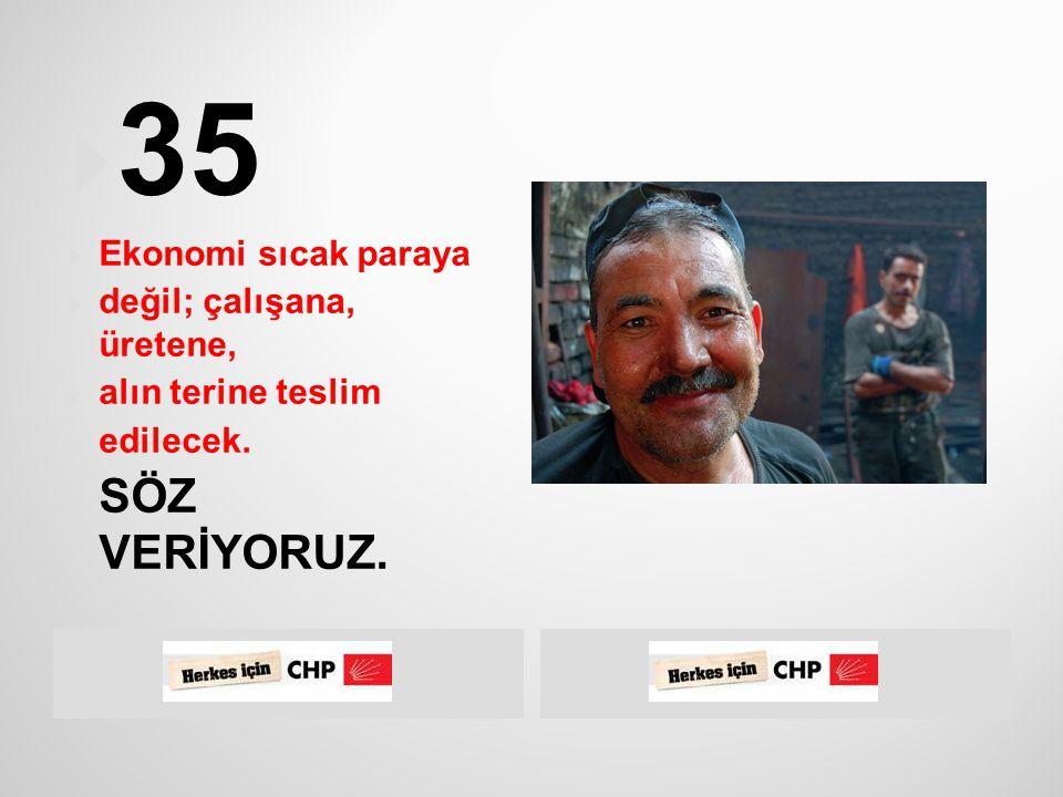  CHP iktidarı ile daha fazla üreten, refahı halkına yayan, daha güçlü bir Türkiye kurulacaktır.