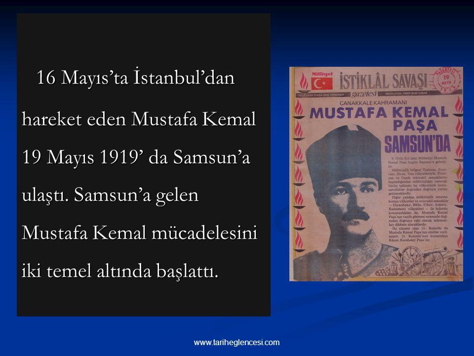 16 Mayıs'ta İstanbul'dan hareket eden Mustafa Kemal 19 Mayıs 1919' da Samsun'a ulaştı.