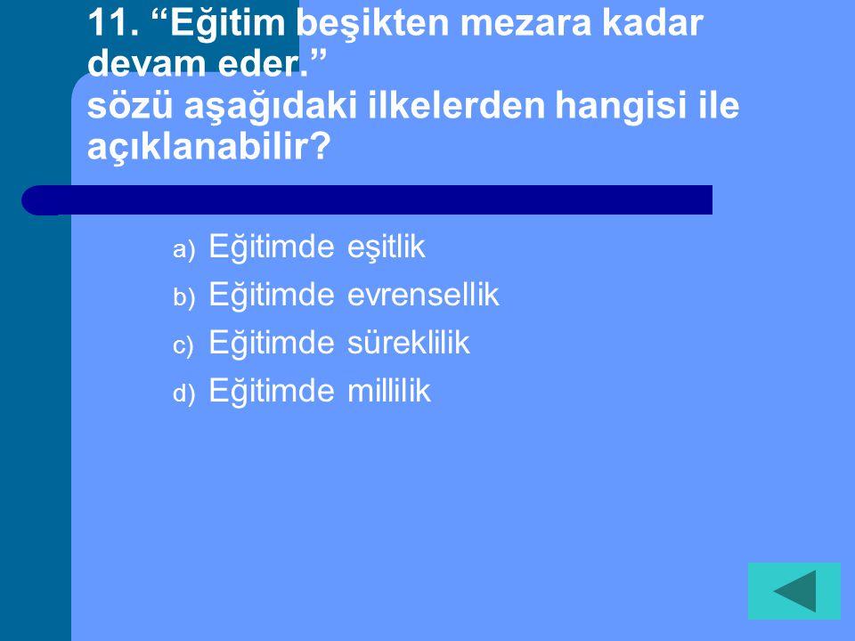 10. Sosyal Bilgiler dersinin amaçları arasında aşağıdakilerden hangisi yoktur? a) Öğrencilere insan haklarına saygılı olmayı öğretmek b) Sosyal katılı