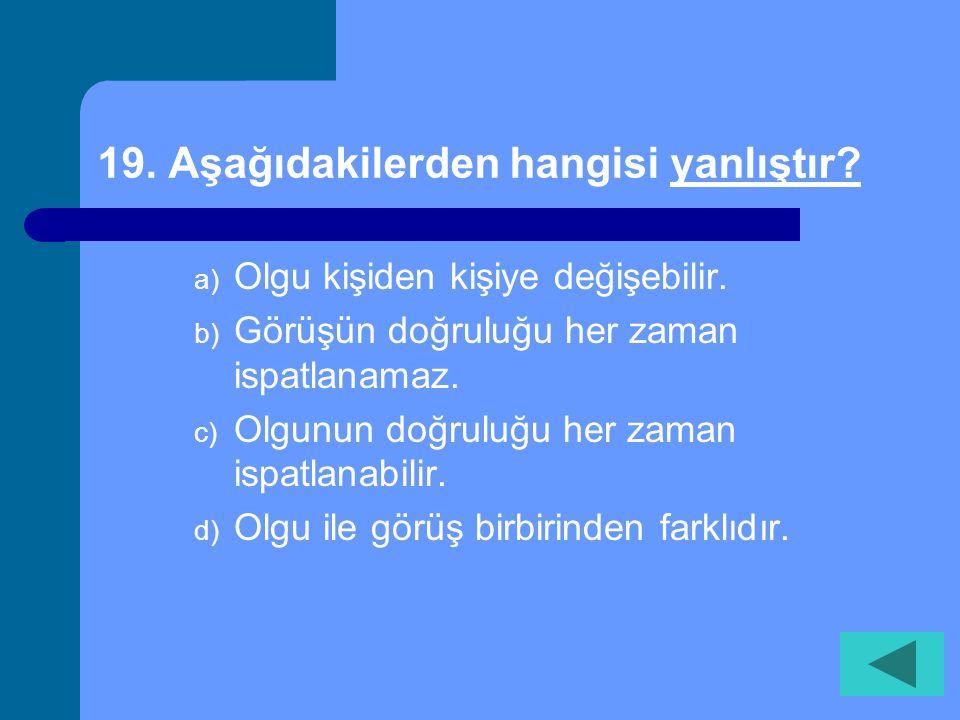 18. Birçok ülkede ölüm cezalarının kaldırılması aşağıdaki hangi hakkın güvence altına alınmasını sağlar? a) Eğitim hakkı b) Sağlık hakkı c) Yaşama hak