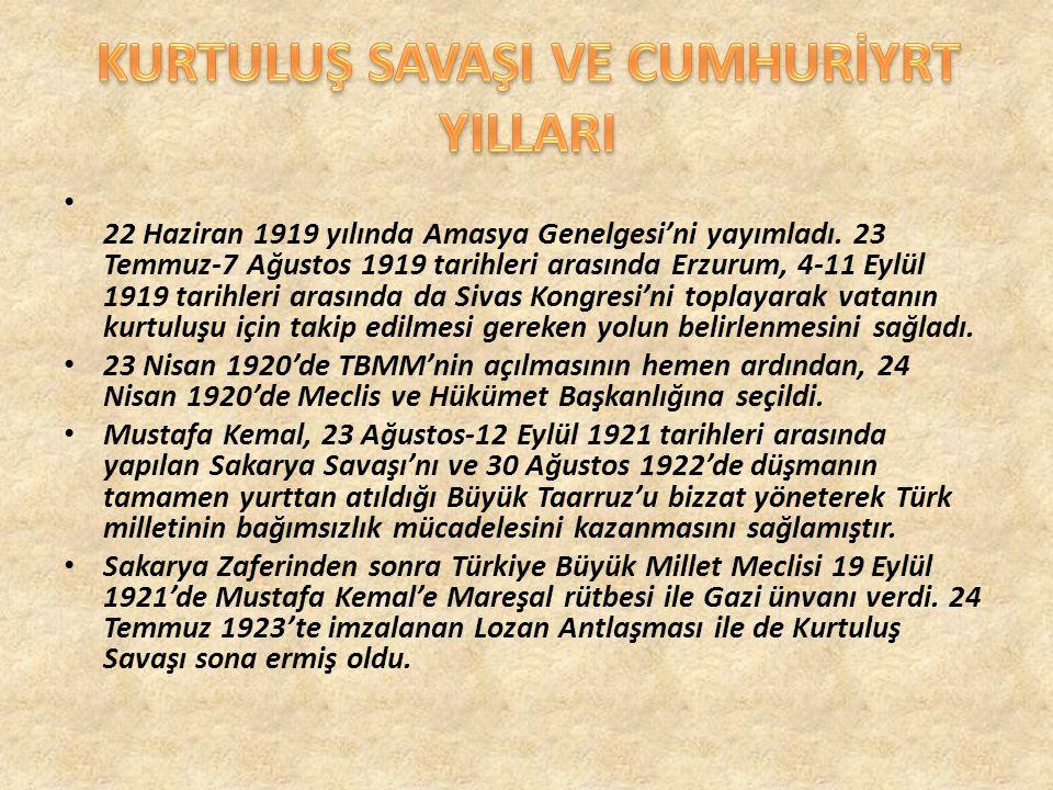 22 Haziran 1919 yılında Amasya Genelgesi'ni yayımladı. 23 Temmuz-7 Ağustos 1919 tarihleri arasında Erzurum, 4-11 Eylül 1919 tarihleri arasında da Siva