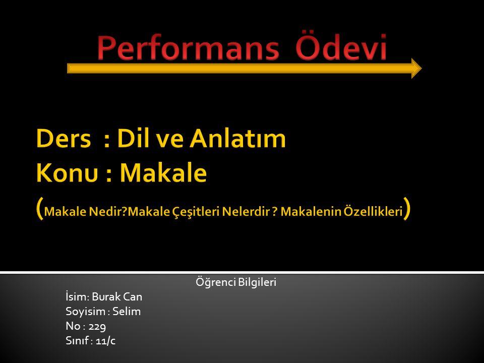 Öğrenci Bilgileri İsim: Burak Can Soyisim : Selim No : 229 Sınıf : 11/c