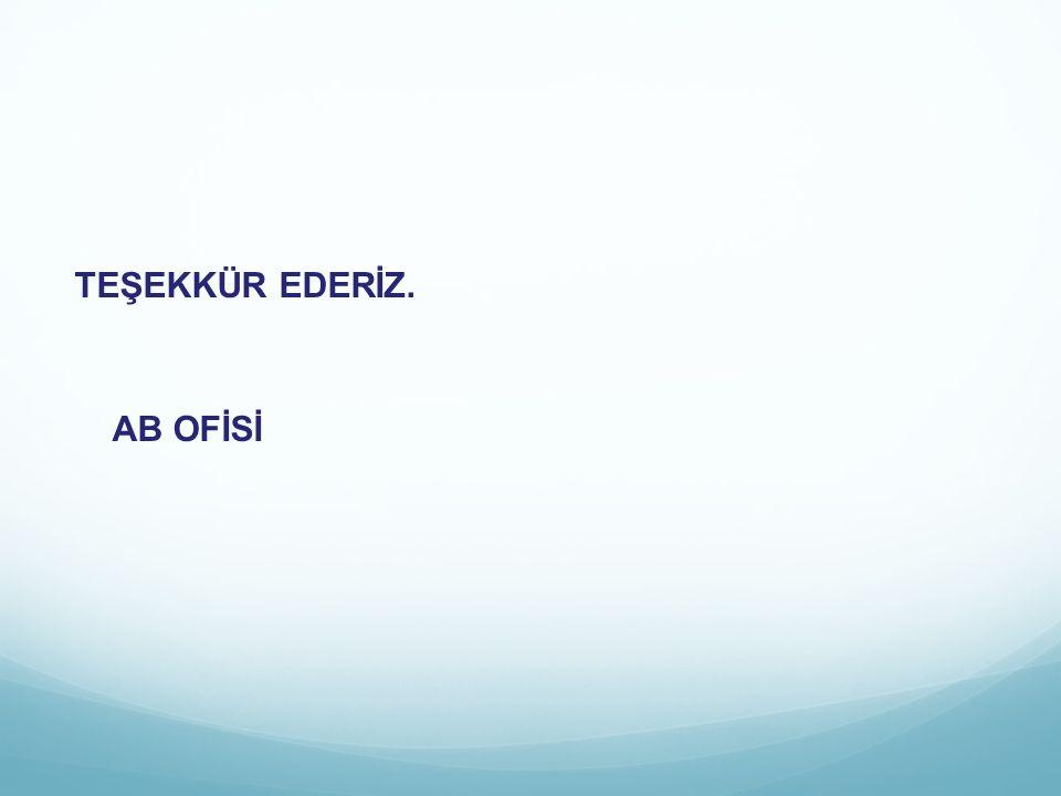 TEŞEKKÜR EDERİZ. AB OFİSİ
