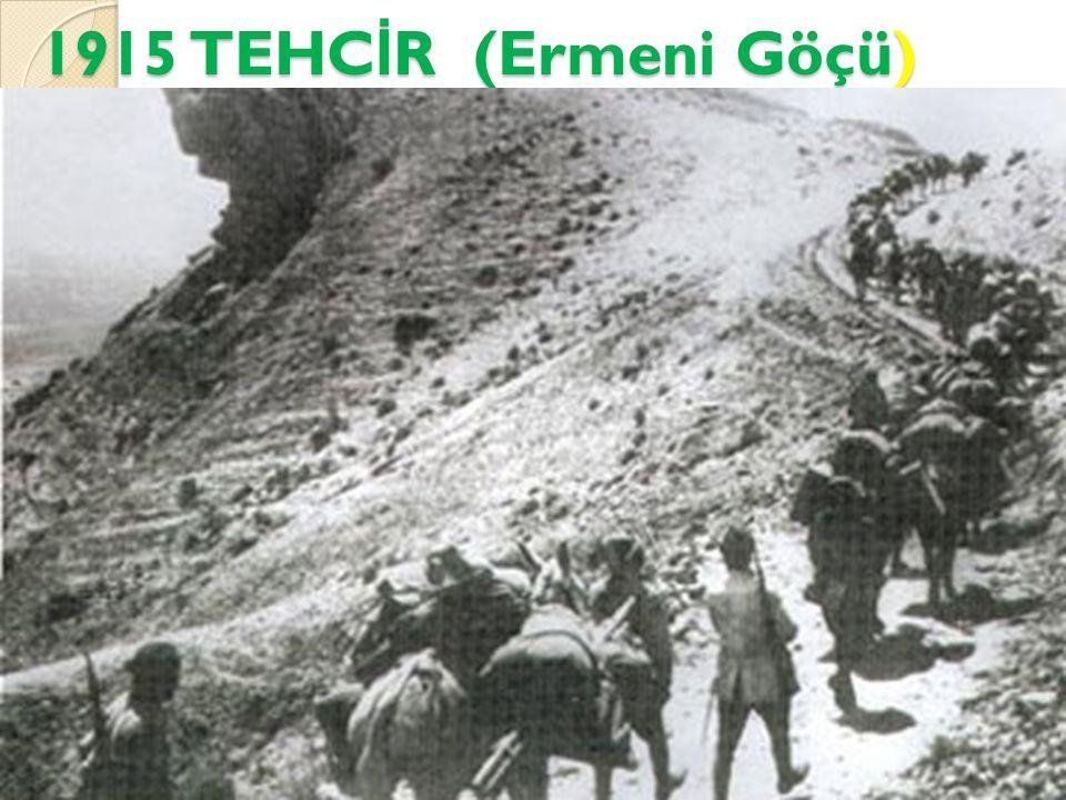 1915 TEHC İ R (Ermeni Göçü)