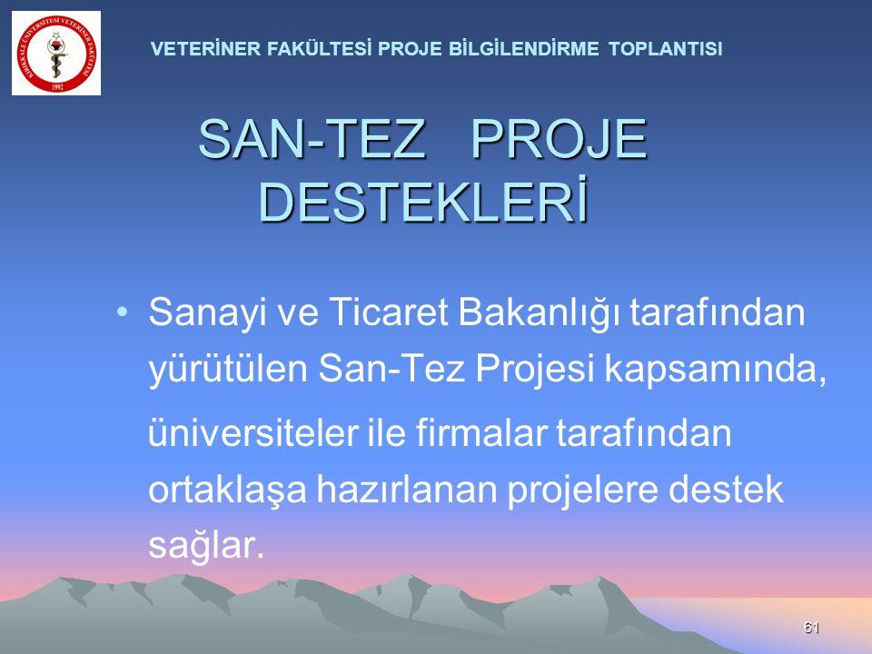61 SAN-TEZ PROJE DESTEKLERİ Sanayi ve Ticaret Bakanlığı tarafından yürütülen San-Tez Projesi kapsamında, üniversiteler ile firmalar tarafından ortakla