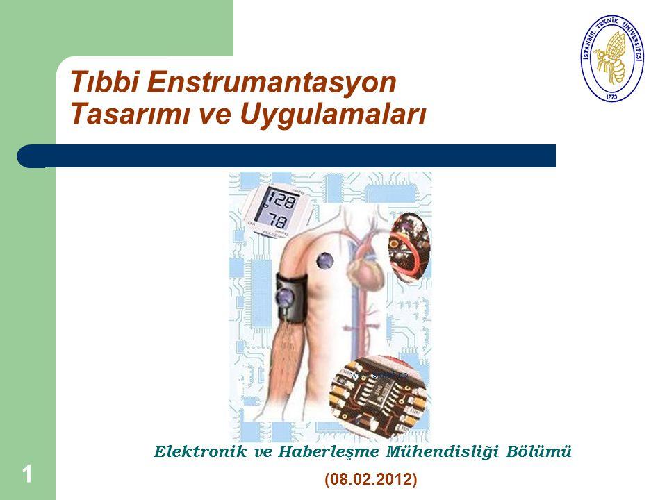 2 Ders Bilgileri Tıbbi Enstrumantasyon Tasarım ve Uygulamaları Öğretim Üyesi: Prof.