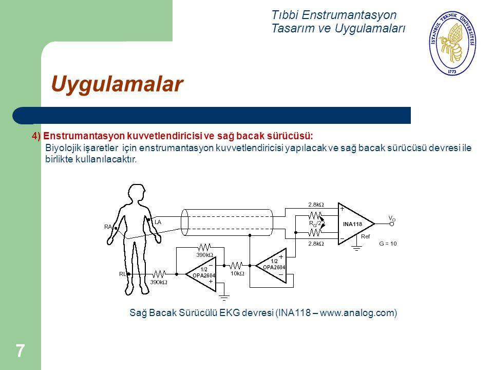 7 Uygulamalar Tıbbi Enstrumantasyon Tasarım ve Uygulamaları 4) Enstrumantasyon kuvvetlendiricisi ve sağ bacak sürücüsü: Biyolojik işaretler için enstr