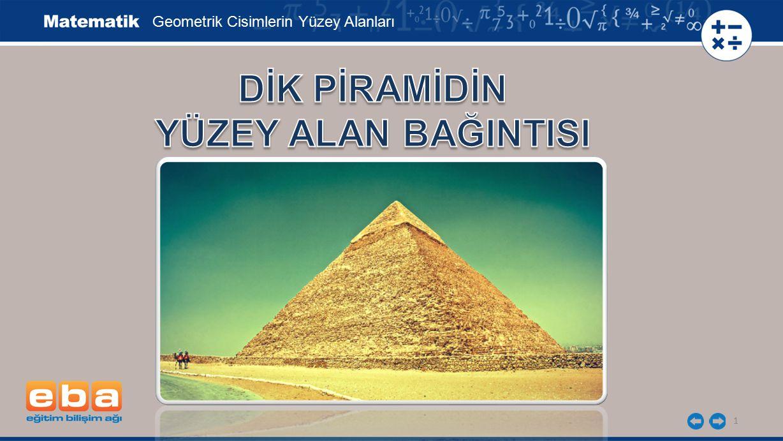 12 Piramidin yan yüzünü oluşturan bir üçgensel bölgenin alanı: Geometrik Cisimlerin Yüzey Alanları Piramidin yan yüzeylerini kaplamak için gerekli sac miktarı: cm 2 4