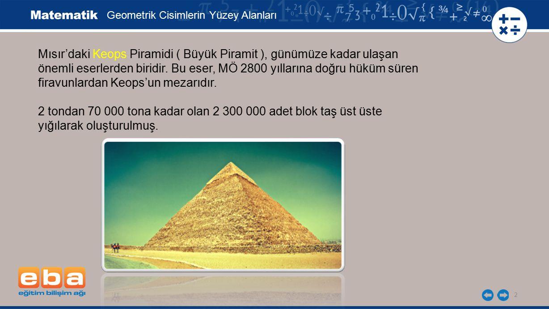 2 Mısır'daki Keops Piramidi ( Büyük Piramit ), günümüze kadar ulaşan önemli eserlerden biridir. Bu eser, MÖ 2800 yıllarına doğru hüküm süren firavunla