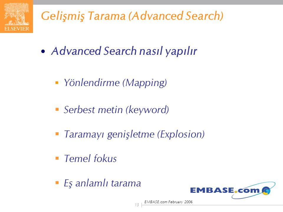 EMBASE.com February 2006 15 Gelişmiş Tarama (Advanced Search) Advanced Search nasıl yapılır  Yönlendirme (Mapping)  Serbest metin (keyword)  Tarama