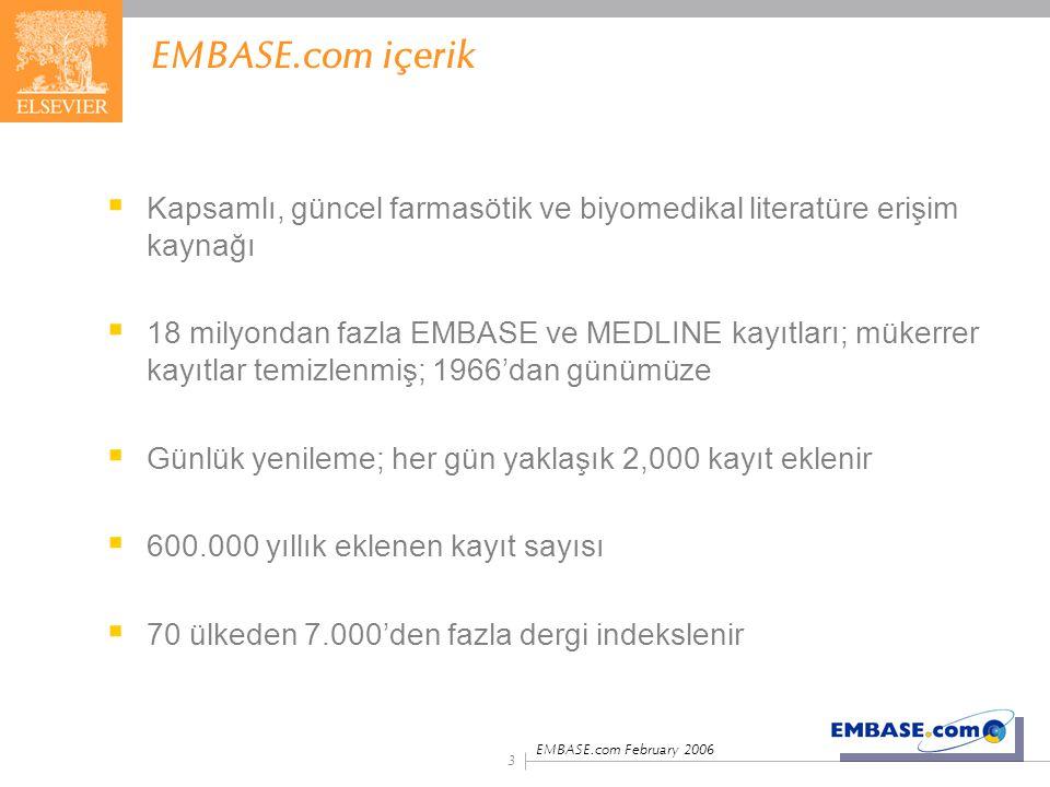 EMBASE.com February 2006 3  Kapsamlı, güncel farmasötik ve biyomedikal literatüre erişim kaynağı  18 milyondan fazla EMBASE ve MEDLINE kayıtları; mü