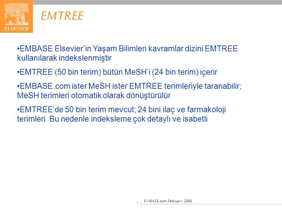 EMBASE.com February 2006 7 EMTREE EMBASE Elsevier'in Yaşam Bilimleri kavramlar dizini EMTREE kullanılarak indekslenmiştir EMTREE (50 bin terim) bütün