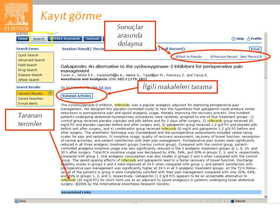 EMBASE.com February 2006 73 Kayıt görme Taranan terimler İlgili makaleleri tarama Sonuçlar arasında dolaşma