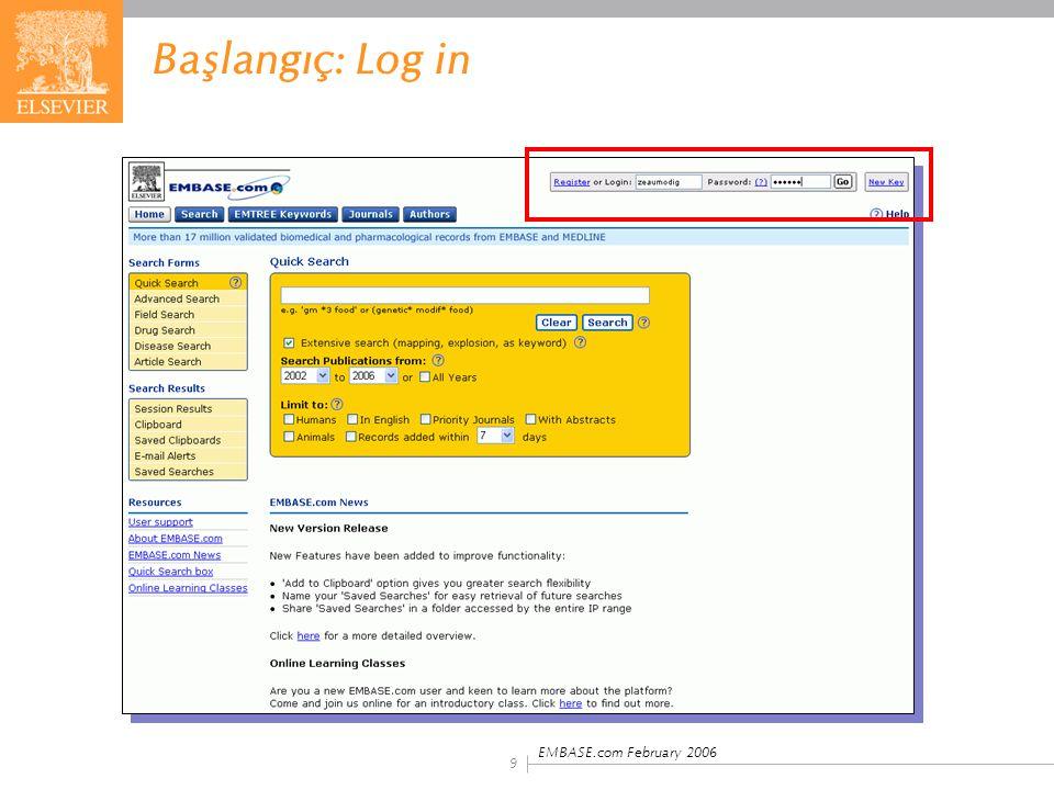 EMBASE.com February 2006 9 Başlangıç: Log in