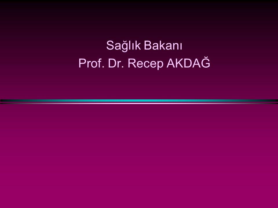 Sağlık Bakanı Prof. Dr. Recep AKDAĞ